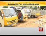 Rs 5 Lakh Fine | on illegal Garbage Dump in Bengaluru - NEWS9
