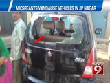 Miscreants vandalize  vehicles in JP Nagar - NEWS9