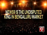 NEWS9 is the undisputed king in Bengaluru market- NEWS9