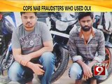 Cops nab fraudsters who used OLX - NEWS9