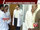 Bengaluru, kin move to donate organs of braindead woman- NEWS9
