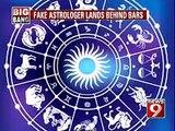 Fake astrologer lands behind bars- NEWS9