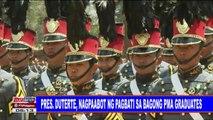 Pangulong #Duterte, nagpaabot ng pagbati sa bagong PMA graduates