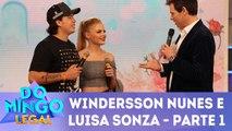 Windersson Nunes e Luisa Sonza - Parte 1