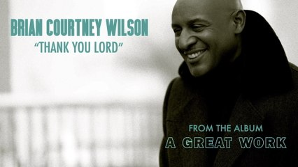 Brian Courtney Wilson - Thank You Lord