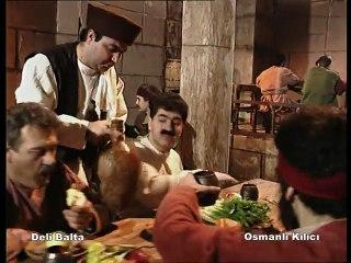 Deli Balta - 1.Bölüm - Osmanlı Kılıcı