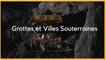 Underworld 2: grottes et  villes souterraines