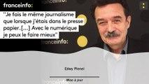 """Edwy Plenel :""""Je fais le même journalisme que lorsque j'étais dans le presse papier.[...] Avec le numérique je peux le faire mieux"""""""