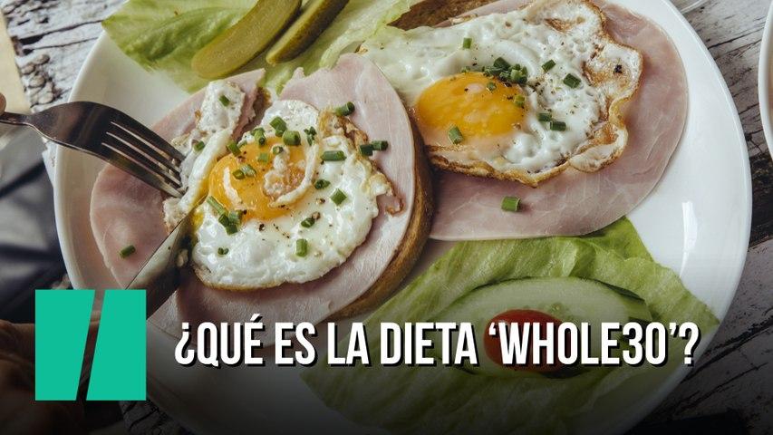 ¿Qué es la dieta 'Whole30'?