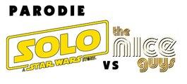 Parodie BA Solo: A Star Wars Story VS The Nice Guys - Halluciner.fr