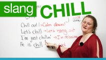 Slang in English - CHILL - chill out, lets chill