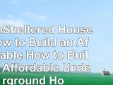 EarthSheltered Houses How to Build an Affordable How to Build an Affordable c59de09c