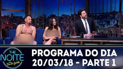 The Noite 20.03.18 - Terça - Parte 1
