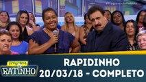 Rapidinho - 20.03.18 - Completo
