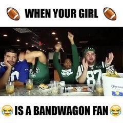 When your girl Is a Bandwagon Fan!
