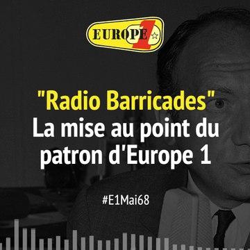 """""""Radio Barricades"""" : la mise au point du patron d'Europe 1"""