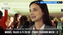 Model Talks Spring/Summer 2018 Paris Fashion Week Perks | FashionTV | FTV