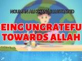 Being Ungrateful Towards Allah SWT Nouman Ali Khan illustrated Quran Or Qissay