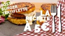 RECETTE À 5€ : Rosti Burger Tartiflette
