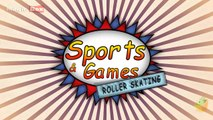 Roller Skating - Sports And Games - Pre School - Animation Videos For Kids