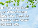 Insecure in Love How Anxious Attachment Can Make You Feel Jealous Needy and Worried and 09df3d71