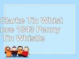 The Clarke Tin Whistle Since 1843 Penny  Tin Whistle 49e23065