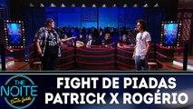 Fight de piadas Patrick Maia x Rogério Morgado