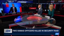 THE RUNDOWN | Two Hamas officers killed in security raid | Thursday, March 22nd 2018