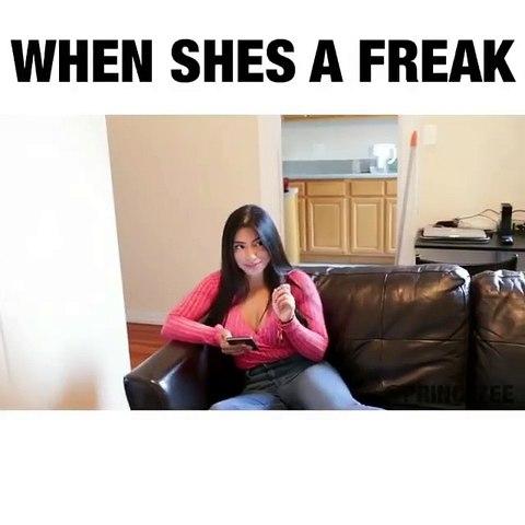 When She is a Freak!