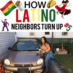 How Latino Neighbors Turn Up!