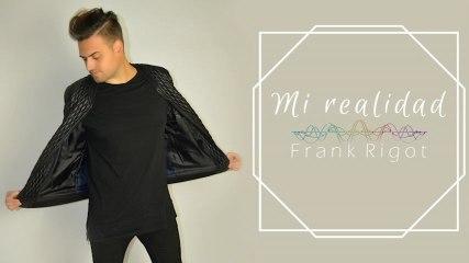 Frank Rigot - Mi Realidad