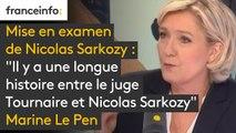 """Mise en examen de Nicolas Sarkozy : """"Il y a une longue histoire entre le juge Tournaire et Nicolas Sarkozy. Il n'y a pas les conditions d'une absence totale de soupçons sur les relations d'hostilités qui les lient """", explique Marine Le Pen"""