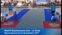 Nyons 2017, les duels au tir de précision :  Finale Dylan ROCHER vs Tyson MOLINAS