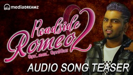 Roadside Romeo 2 - Song Teaser | Luverneash Mgr | Aurora M'dras | Ajay Sarvess | MediaDreamz