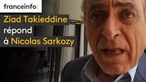Ziad Takieddine répond à Nicolas Sarkozy