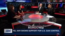 THE RUNDOWN | Tel Aviv shows support for U.S. gun control | Friday, March 23rd 2018
