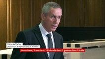 Attaques terroristes dans l'Aude : regardez l'intégralité de la conférence de presse du procureur François Molins