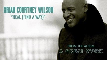 Brian Courtney Wilson - Heal (Find A Way)