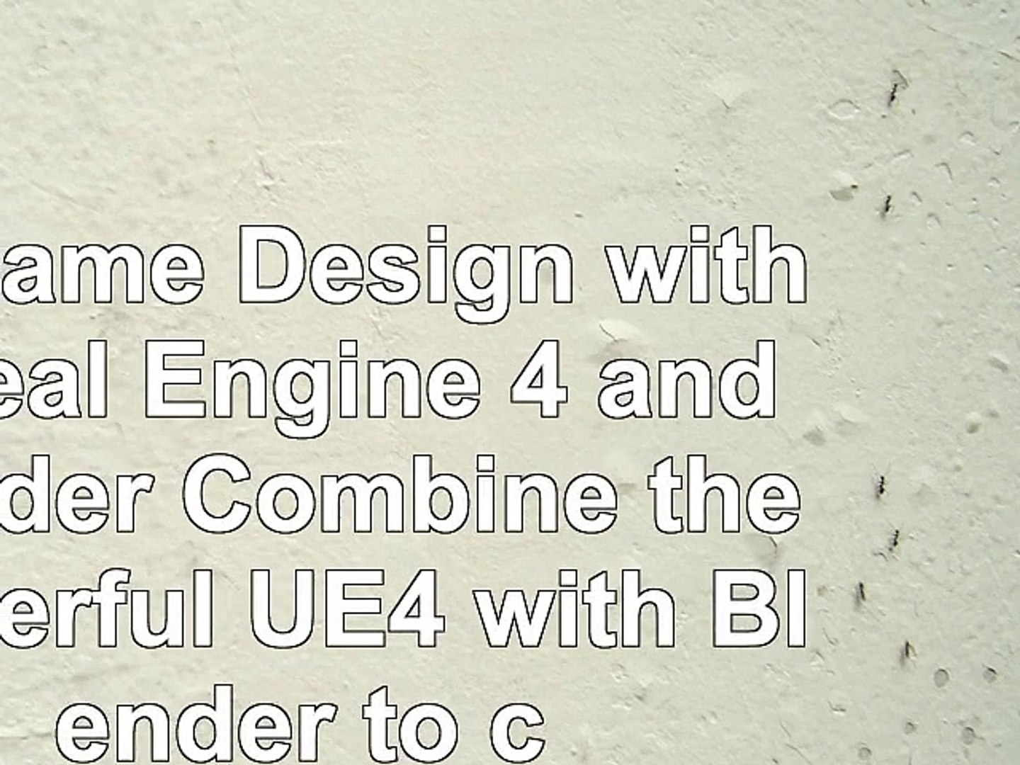 3D Game Design with Unreal Engine 4 and Blender Combine the powerful UE4 with Blender to ce4e1473