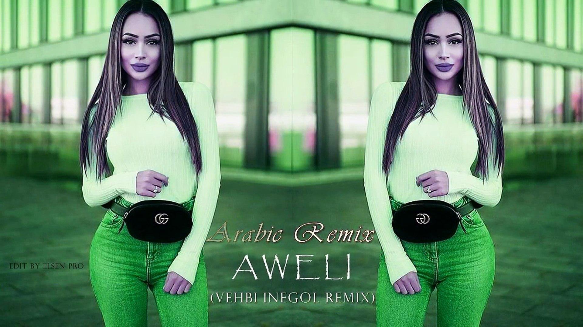 Arabic Remix - AWELI 2018