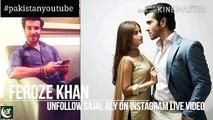 Feroze Khan Unfollow Sajal Aly On Instagram   Sajal Aly and Feroze Khan Ended their Relationship