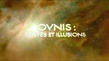 A deux pas du futur - OVNIS : Vérités et Illusions - Ep : 5 HD