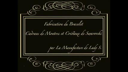 Fabrication du Bracelet Cadrans et Swarovski de la Manufacture de Lady S.