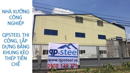 Xây dựng nhà xưởng, kho tiền chế công nghiệp kết cấu thép