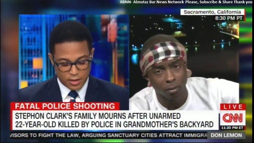 Stevante Clark, Stephon Clark's Brother gets MAD in CNN Don Lemon's interview. @donlemon #CNN #Florida #Sacramento #California @realDonaldTrump #FoxNews #CBC #BBC #HumanRightsWatch