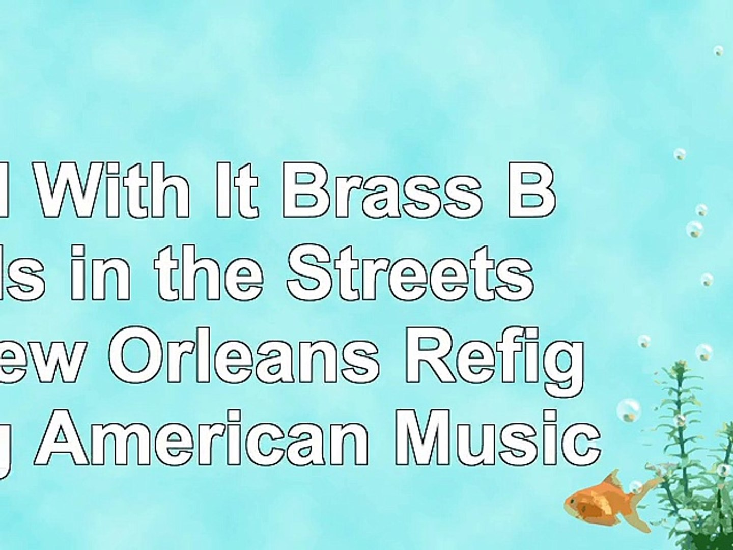 Roll With It Brass Bands in the Streets of New Orleans Refiguring American Music ffcd50b7