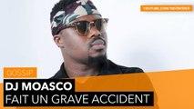 DJ Moasco fait un grave accident