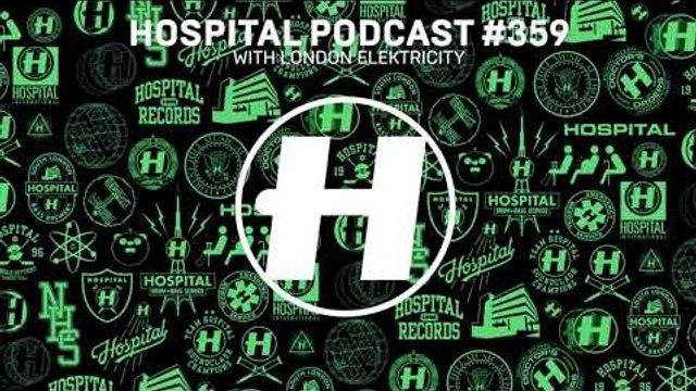 Hospital Records Podcast 359 with London Elektricity