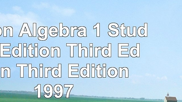 Saxon Algebra 1 Student Edition Third Edition Third Edition 1997 d16a9595