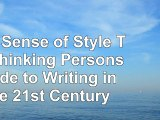The Sense of Style The Thinking Persons Guide to Writing in the 21st Century e3a037c3